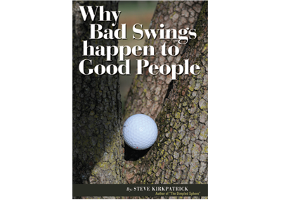 Why Bad Swings Happen To Good People-Golf Instruction
