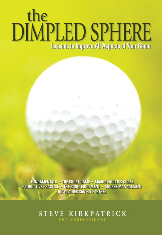 The Dimpled Sphere - Lessons To Improve All Aspects of Your Game